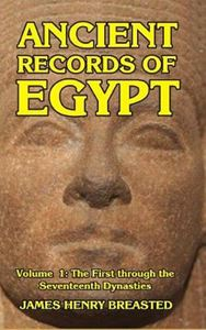 Picture of Ancient Records of Egypt Volume I: The First to the Seventeenth Dynasties
