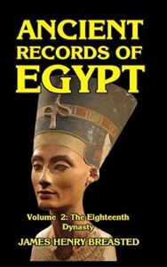 Picture of Ancient Records of Egypt Volume II: The Eighteenth Dynasty