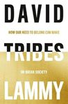 Picture of Tribes: How Our Need to Belong Can Make or Break Society