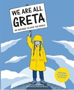 Picture of We Are All Greta: Be Inspired to Save the World