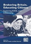 Picture of Brokering Britain, Educating Citizens: Exploring ESOL and Citizenship