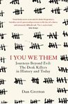 Picture of I You We Them: Journeys Beyond Evil: The Desk Killer in History and Today