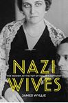 Picture of Nazi Wives: The Women at the Top of Hitler's Germany