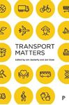 Picture of Transport Matters: Why transport matters and how we can make it better