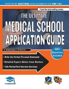 Picture of Ultimate Medical School Application Guide: Detailed Expert Advice from Doctors, Hundreds of UKCAT & BMAT Questions, Write the Perfect Personal Statement, Fully Worked Real Interview Questions