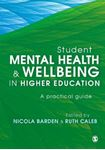 Picture of Student Mental Health and Wellbeing in Higher Education: A practical guide