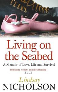 Picture of Living On The Seabed: A memoir of love, life and survival