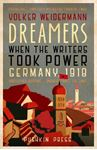 Picture of Dreamers: When the Writers Took Power, Germany 1918