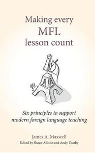 Picture of Making Every MFL Lesson Count: Six principles to support modern foreign language teaching