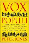 Picture of Vox Populi: Everything You Ever Wanted to Know about the Classical World but Were Afraid to Ask
