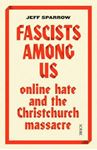 Picture of Fascists Among Us: online hate and the Christchurch massacre