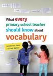 Picture of What Every Primary School Teacher Should Know about Vocabulary