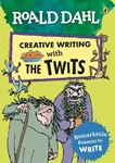 Picture of Roald Dahl Creative Writing with The Twits: Remarkable Reasons to Write