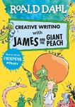 Picture of Roald Dahl Creative Writing with James and the Giant Peach: How to Write Phenomenal Poetry