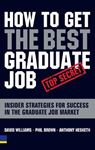 Picture of How to Get the Best Graduate Job: Secret Insider Strategies for Success in the Graduate Job Market