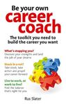 Picture of Be Your Own Career Coach: The toolkit you need to build the career you want