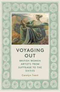 Picture of Voyaging Out: British Women Artists from Suffrage to the Sixties