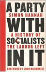 Picture of Party with Socialists in It: A History of the Labour Left