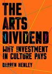 Picture of Arts Dividend: Why Investment in Culture Pays