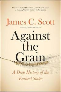 Picture of Against the Grain: A Deep History of the Earliest States