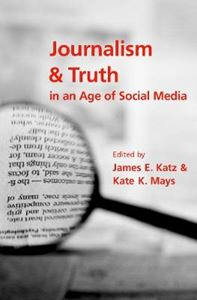 Picture of Journalism and Truth in an Age of Social Media