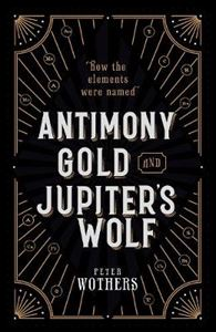 Picture of Antimony, Gold, and Jupiter's Wolf: How the elements were named