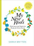 Picture of My New Roots: Healthy plant-based and vegetarian recipes for every season