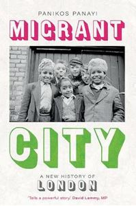 Picture of Migrant City: A New History of London