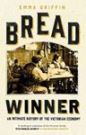 Picture of Bread Winner: An Intimate History of the Victorian Economy