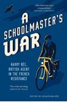 Picture of Schoolmaster's War: Harry Ree - A British Agent in the French Resistance