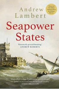 Picture of Seapower States: Maritime Culture, Continental Empires and the Conflict That Made the Modern World