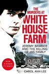 Picture of Murders at White House Farm: Jeremy Bamber and the killing of his family. The definitive investigation.