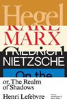 Picture of Hegel, Marx, Nietzsche: Or the Realm of Shadows