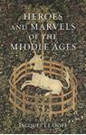 Picture of Heroes and Marvels of the Middle Ages