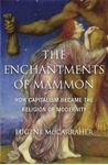 Picture of Enchantments of Mammon: How Capitalism Became the Religion of Modernity