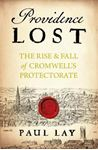 Picture of Providence Lost: The Rise and Fall of Cromwell's Protectorate