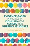 Picture of Evidence-Based Practice in Dementia for Nurses and Nursing Students