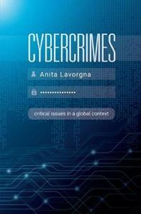 Picture of Cybercrimes: Critical Issues in a Global Context