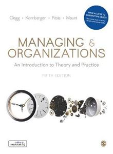 Picture of Managing and Organizations: An Introduction to Theory and Practice 5ed