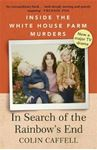 Picture of In Search of the Rainbow's End: Inside the White House Farm Murders