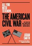 Picture of American Civil War: The story you must understand to make sense of modern America