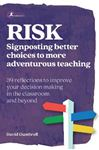 Picture of RISK: Signposting better choices to more adventurous teaching