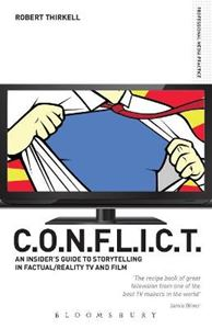 Picture of CONFLICT - the Insiders' Guide to Storytelling in Factual/reality TV & Film: The C.O.N.F.L.I.C.T Toolkit for TV and Film Producers