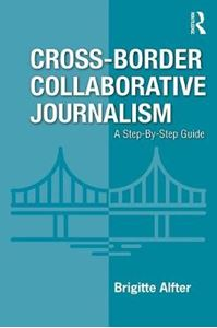 Picture of Cross-Border Collaborative Journalism: A Step-By-Step Guide