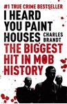 Picture of I Heard You Paint Houses: Now Filmed as The Irishman