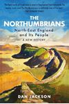 Picture of Northumbrians: North-East England and Its People: A New History