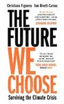 Picture of Future We Choose: Surviving the Climate Crisis