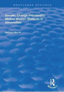 Picture of Gender, Change and Identity: Mature Women Students in Universities