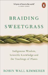 Picture of Braiding Sweetgrass: Indigenous Wisdom, Scientific Knowledge and the Teachings of Plants