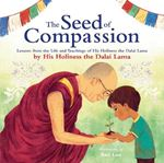 Picture of Seed of Compassion: Lessons from the Life and Teachings of His Holiness the Dalai Lama